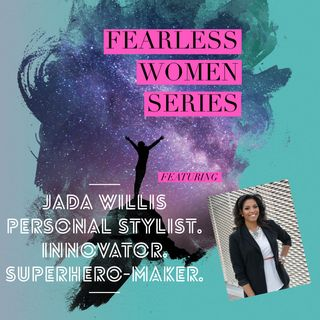 FEARLESS Personal Style with Jada Willis