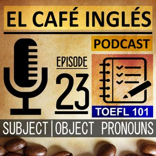Subject & Object Pronouns | The complete guide to the Toefl | Grammar Ep. 07