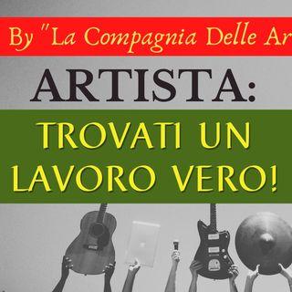 Artista: trovati un lavoro vero! - 4 Chiacchiere...d'Artista #4 | By La Compagnia delle Arti | Live