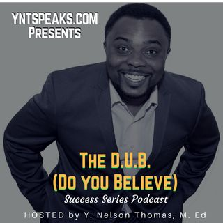 The DUB (Do You Believe) Success Series