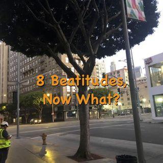 Eight Beatitudes, Now What? - 10:13:19, 4