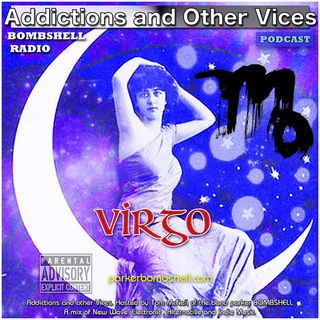 Addictions and Other Vices Podcast 199 - Virgo