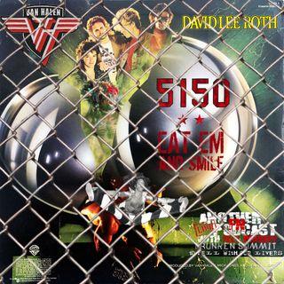 Van Halen 5150 vs David Lee Roth Eat Em And Smile