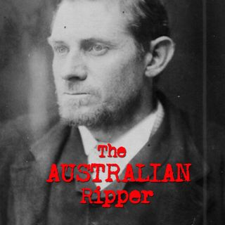 Episode 7 - The Australian Ripper