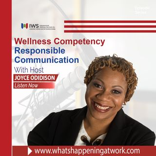 Episode 30 - Responsible Communication Wellness Competency Series-02