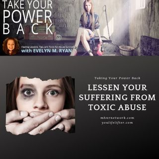 Lessen Your Suffering from Toxic Abuse
