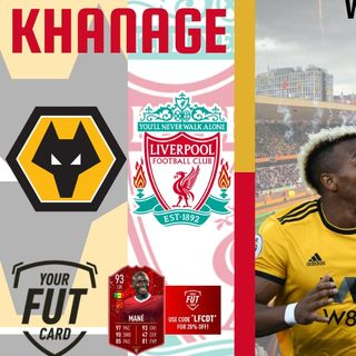 Khanage | Wolves v Liverpool Preview | Liverpool FC News & Chat