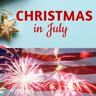 Christmas in July, Part 1/Fourth of July
