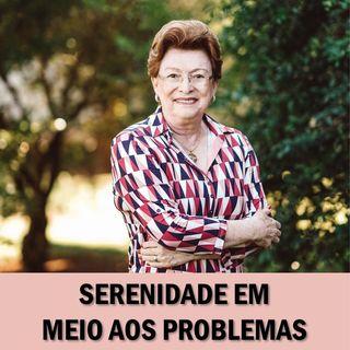 Serenidade em meio aos problemas // Pra Suely Bezerra