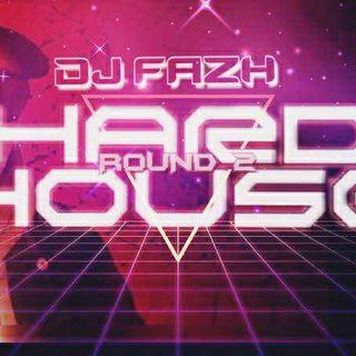 Dee Jay Fazh _ Hardhouse Round 2