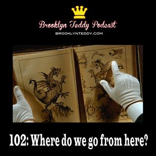 102: Where do we go from here?