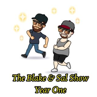 The Blake & Sal Show Year One