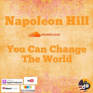 Napoleon Hill: You Can Change The World - Introduction To Chapter II