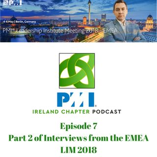 Ireland Chapter PMI Podcast | Episode 7 | Leadership Institute Meeting (LIM) Berlin - Part 2
