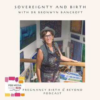 Sovereignty and Birth with Dr Bronwyn Bancroft
