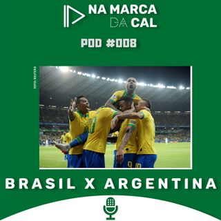 #08 COPA AMÉRICA - BRASIL X ARGENTINA