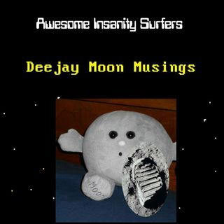 Deejay Moon Musings