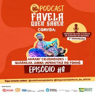 Favela Quer Saber convida Quadrilha Junina Imperatriz do Forró Ep#8