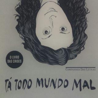 Tá Todo Mundo Mal: O Livro Das Crises - Jout Jout. Introdução.