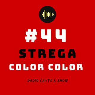#44 - Strega Color Color