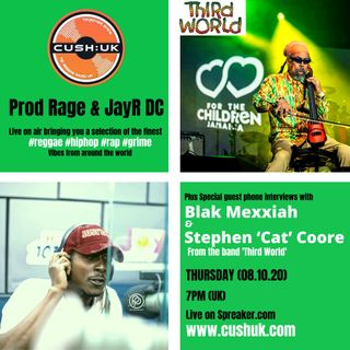 The Cush:UK Takeover Show - EP.69 - Prod Rage featuring Jay R, Cat Coore & Blak Mexxiah
