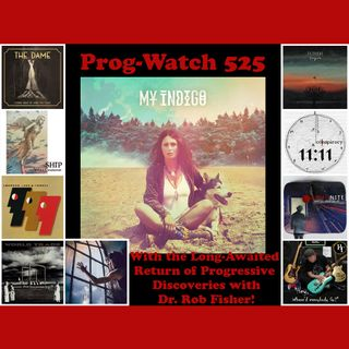 Prog-Watch 525 - Variety + My Indigo on Progressive Discoveries