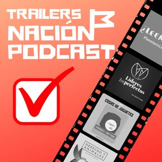 Trailers de Nación Podcast