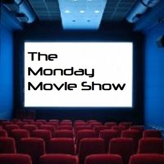 Monday Movie Show (10/07/2019)