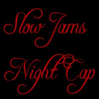 Slow Jams Night Cap 98.9 Todays R&B,Old School Classics