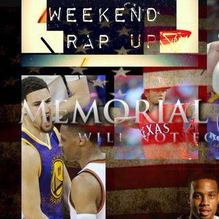 Weekend Rap Up Ep. 12