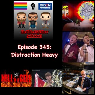 Episode 345: Distraction Heavy (Special Guest: Rich Fann)