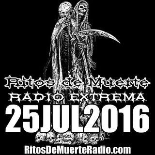 Ritos De Muerte Radio Show 25JUL2016