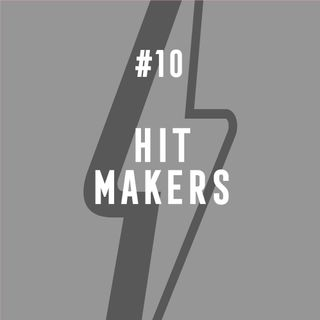 #10 - Hit Makers
