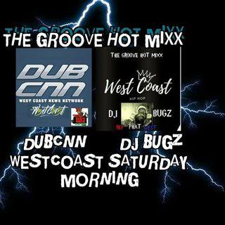 THE GROOVE HOT MIXX PODCAST RADIO DUBCNN SHOW THE WESTCOAST HIP HOP SHOW WIT DJ BUGZ