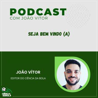 Podcast Ciência da Bola | Boas vindas