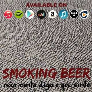 Amanhecer - Smoking Beer