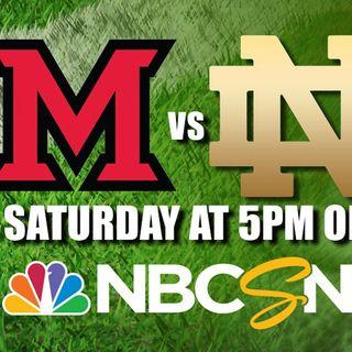 Irish Football Weekly:Notre Dame-Miami(OH) Preview W/Tony Hunter