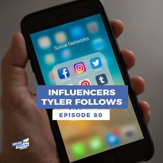 "Sales Wolves Podcast- Episode 80 ""Influencers Tyler Follows"""