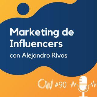 Marketing de Influencers: casos reales y estrategias de publicidad, con Alejandro Rivas #90