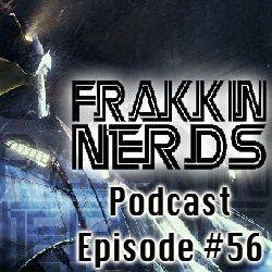 Frakkin Nerds Episode #56