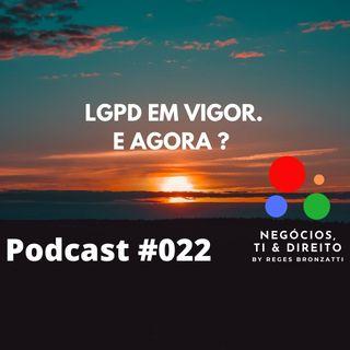 A LGPD está em vigor. E agora ?