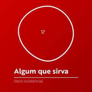#052 - Vazio existencial