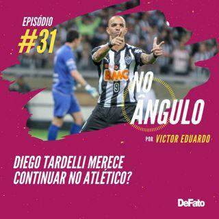 #31 - Diego Tardelli merece continuar no Atlético?