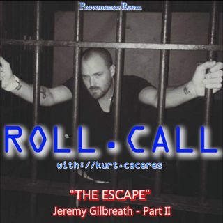 THE ESCAPE - with Jeremy Gilbreath - Part II