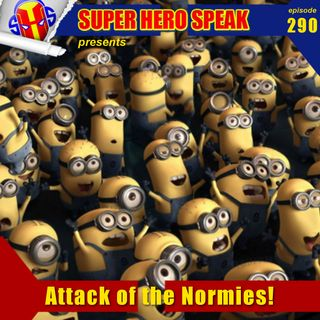 #290: Attack of the Normies!