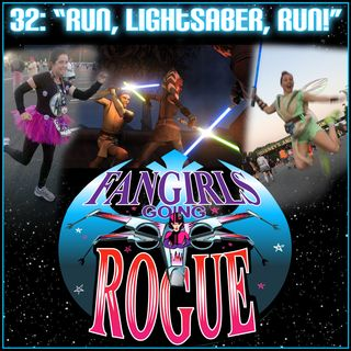 #32: Run, Lightsaber, Run!