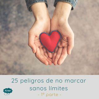 25 Peligros de no marcar limites en tus relaciones (1º parte)