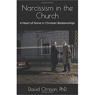 Narcissism Defined and Disclosed with Dr. Dave Orrison