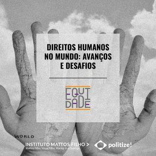 #5 - Direitos Humanos no mundo: avanços e desafios