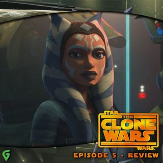 Ahsoka Confirmed For Mandalorian Season 2? : Clone Wars Season 7 Episode 5 Spoilers Review